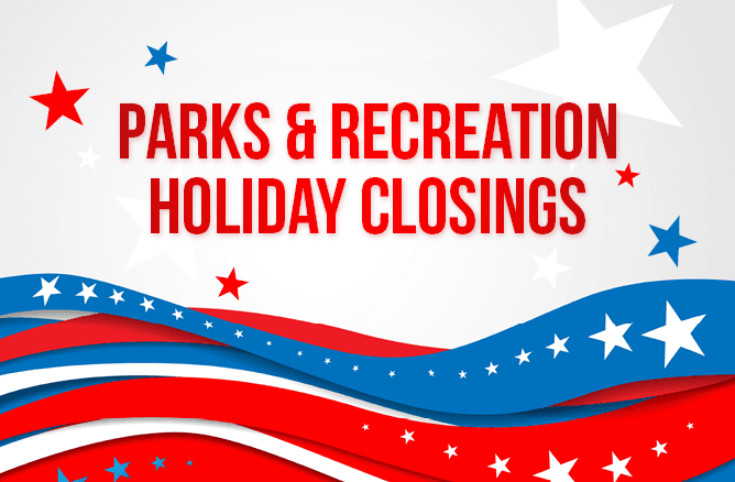 Parks and Recreation holiday closings news flash